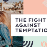 The Fight Against Temptation