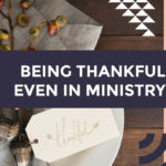 Being Thankful Even in Ministry