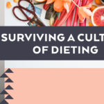 Surviving a Culture of Dieting