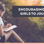 Encouraging Your Girls to Journal