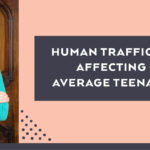Human Trafficking is Affecting Our Average Teenage Girl