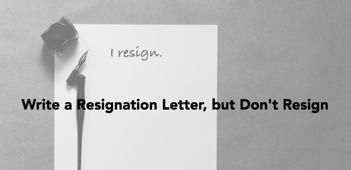 Write a Resignation Letter, but Don't Resign - LifeWay Pastors