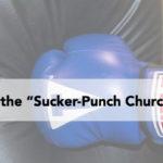"Identifying the ""Sucker-Punch Church Member"""