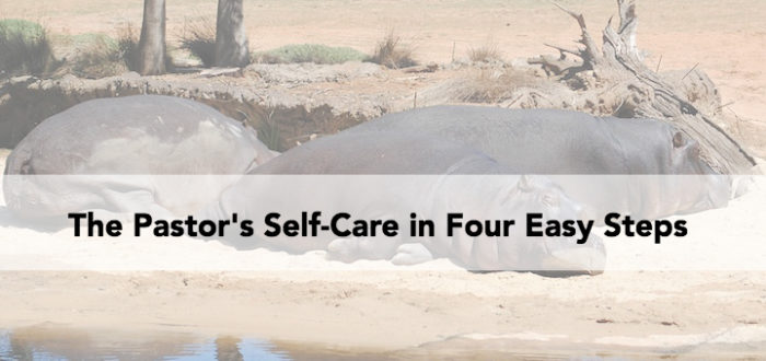 The Pastor's Self-Care in Four Easy Steps