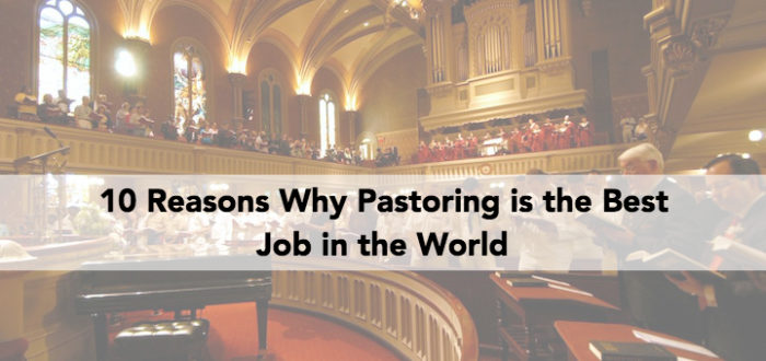 10 Reasons Why Pastoring is the Best Job in the World