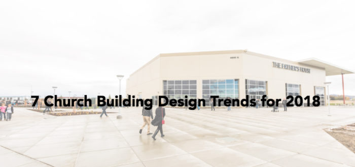 7 Church Building Design Trends for 2018
