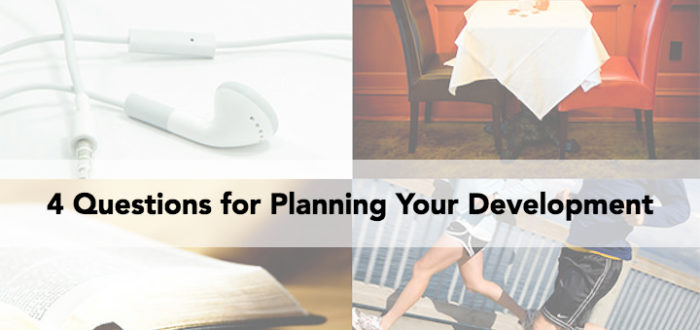4 Questions for Planning Your Development