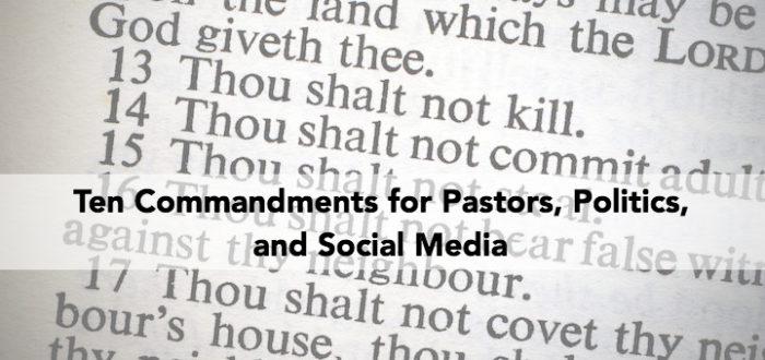 Ten Commandments for Pastors, Politics, and Social Media