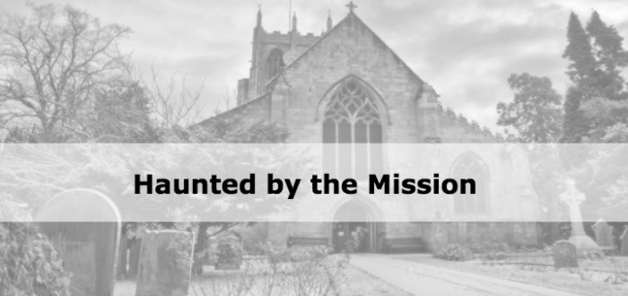 Haunted by the Mission