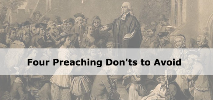 Four Preaching Don'ts to Avoid