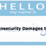 5 Ways Insecurity Damages the Team