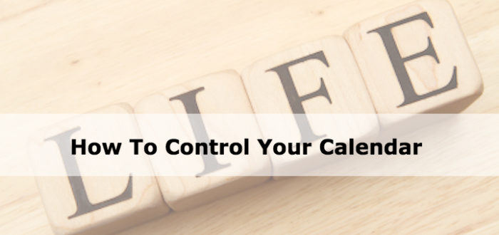How To Control Your Calendar