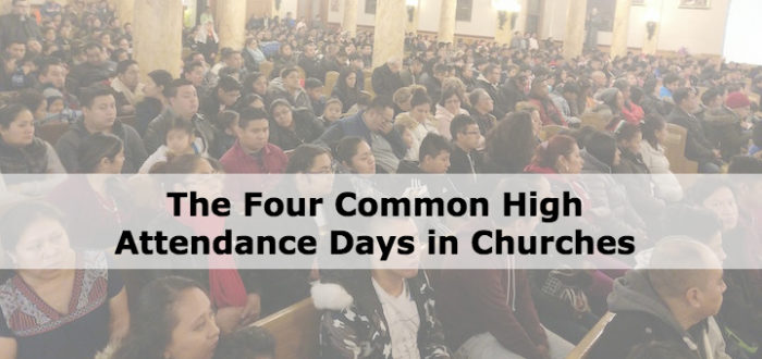 The Four Common High Attendance Days in Churches