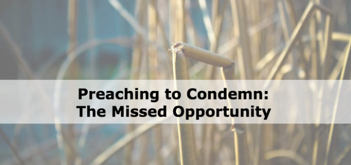 Preaching to Condemn: The Missed Opportunity