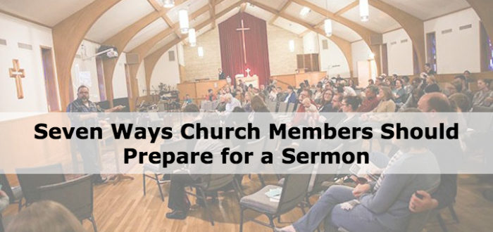 Seven Ways Church Members Should Prepare for a Sermon