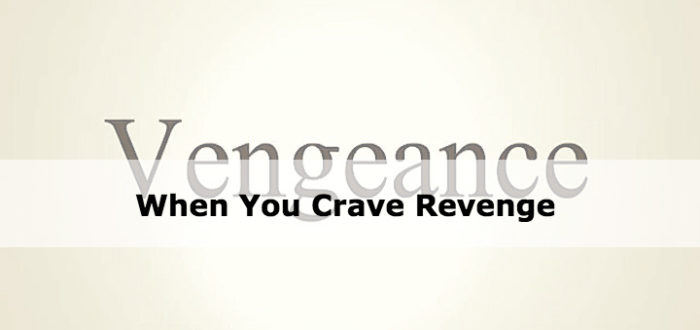 When You Crave Revenge