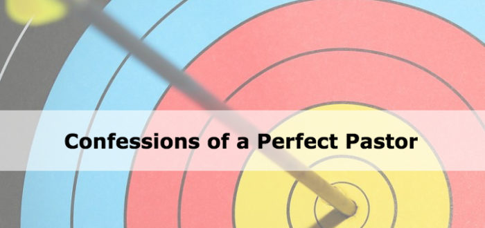 Confessions of a Perfect Pastor