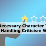 Five Necessary Character Traits for Handling Criticism Well