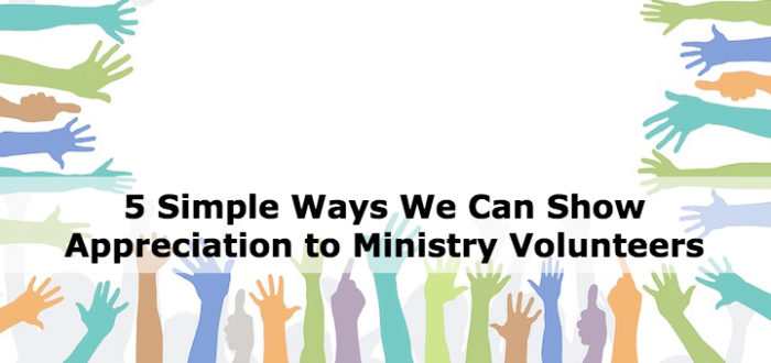 5 Simple Ways We Can Show Appreciation to Ministry Volunteers