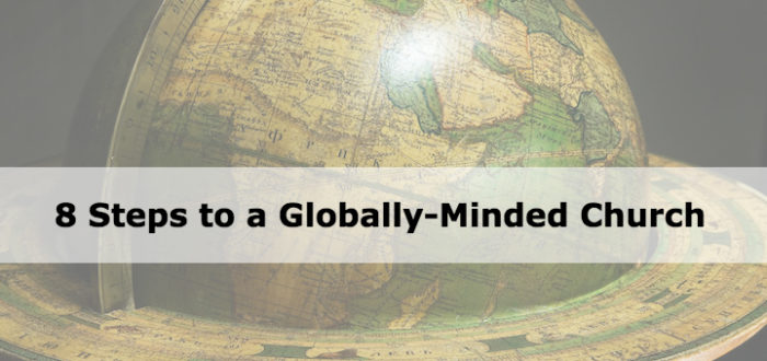 8 Steps to a Globally-Minded Church
