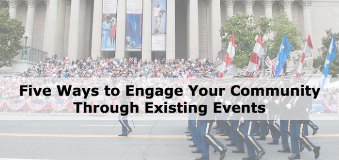 Five Ways to Engage Your Community Through Existing Events