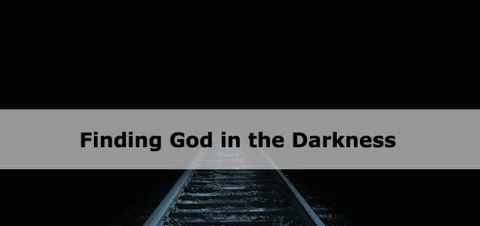 Finding God in the Darkness