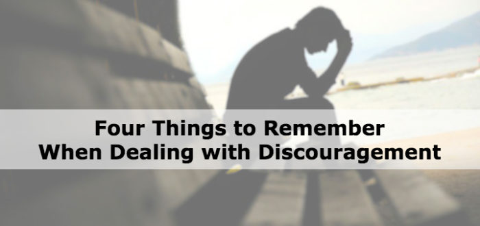 Four Things to Remember When Dealing with Discouragement