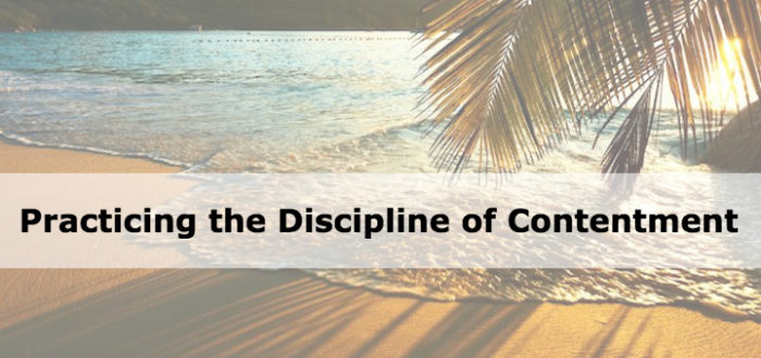 Practicing the Discipline of Contentment