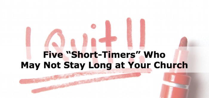 "Five ""Short-Timers"" Who May Not Stay Long at Your Church"
