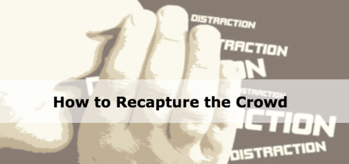 How to Recapture the Crowd