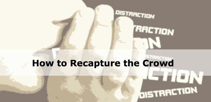 recapture the crowd