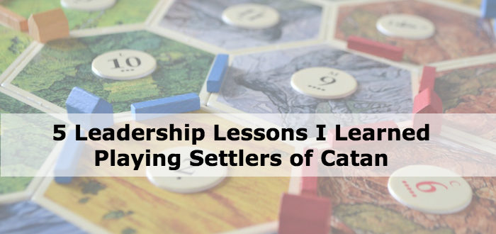 5 Leadership Lessons I Learned Playing Settlers of Catan