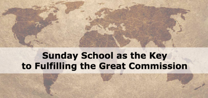 Sunday School as the Key to Fulfilling the Great Commission