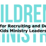 10 Ideas for Recruiting and Developing Kids Ministry Leaders