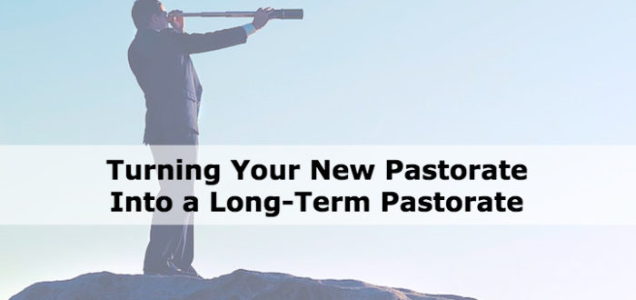 Turning Your New Pastorate Into a Long-Term Pastorate