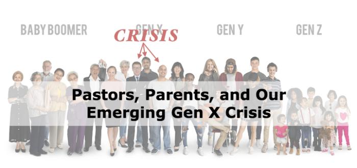 Pastors, Parents, and Our Emerging Gen X Crisis