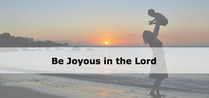 Be Joyous in the Lord