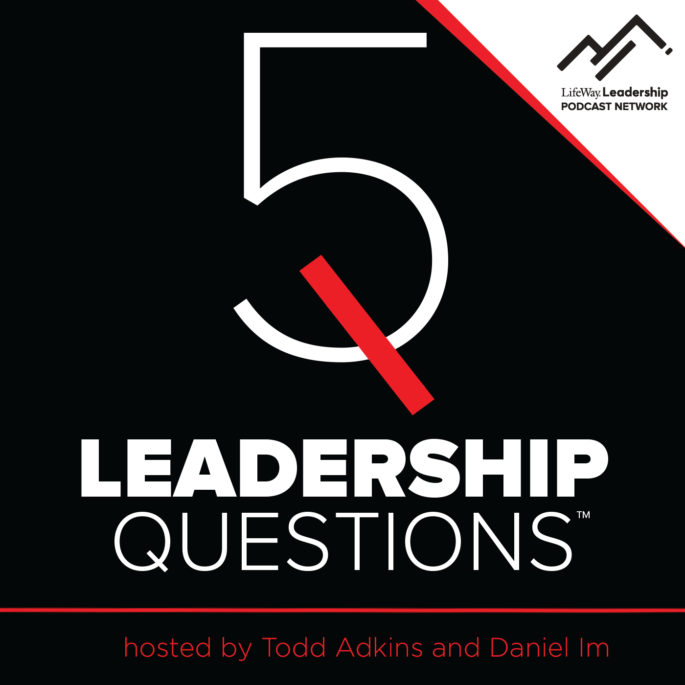 5 Leadership Questions Podcast with Todd Adkins and Daniel Im