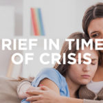 Grief in Times of Crisis
