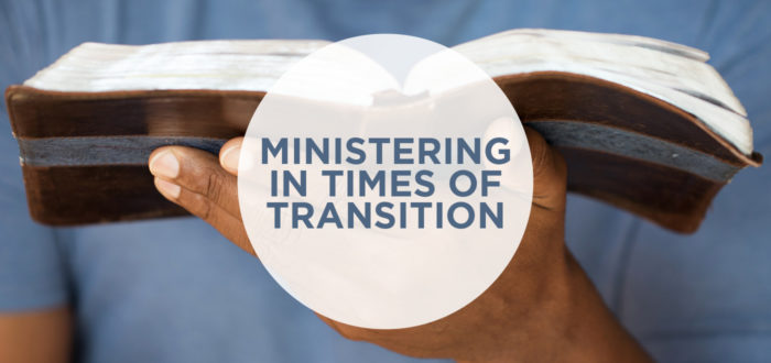 Ministering in Times of Transition