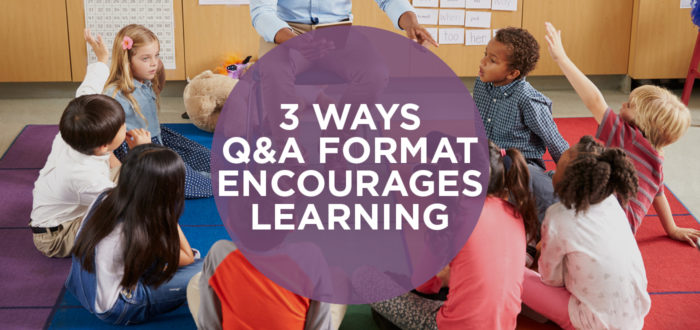3 Ways Q&A Format Encourages Learning