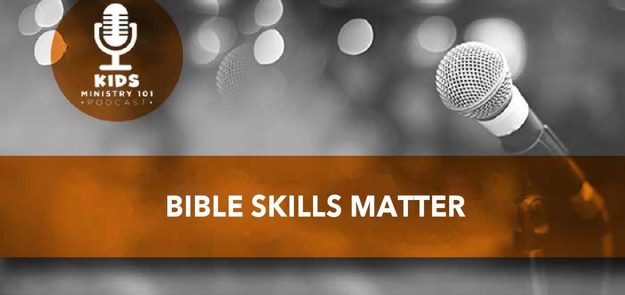 Bible Skills Matter