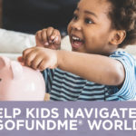 Help Kids Navigate a GoFundMe® World