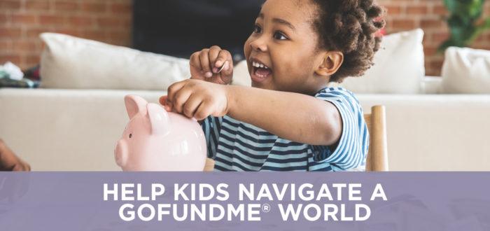 Help Kids Navigate a GoFundMe® World
