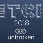 ETCH 2018: Unbroken