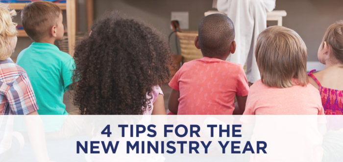 4 Tips for the New Ministry Year