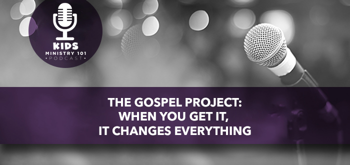 The Gospel Project: When you get it, it changes everything
