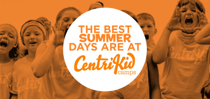 The Best Summer Days are at CentriKid!