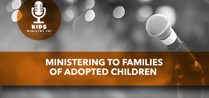 Ministering to Families of Adopted Children