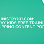 KidsMinistry101.com: LifeWay Kids Free Training & Equipping Content Portal